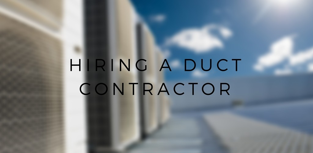 Hiring A Duct Contractor   Sanair IAQ