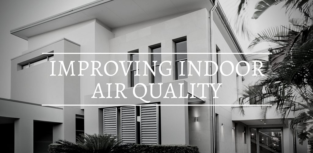 Improving Indoor Air Quality in Your Home and Office in 4 Simple Steps | SanAir IAQ