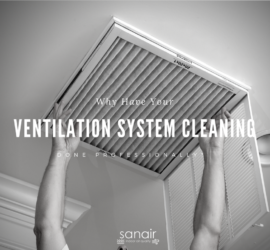 Why Have Your Ventilation System Cleaning Done Professionally? | SANAIR IAQ