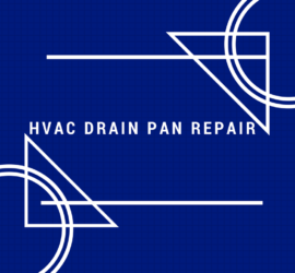 HVAC Drain Pan Repair and Refurbishment: What You Need to Know! | SANAIR IAQ