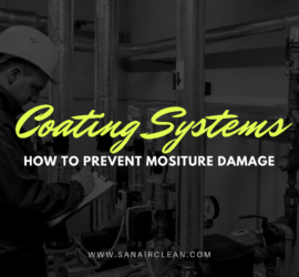 Specialty Coating Systems to Prevent Moisture Damage | SANAIR IAQ