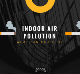 What Can Cause Indoor Air Pollution? | SANAIR IAQ