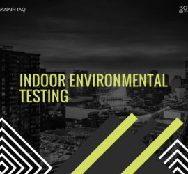 Indoor Environmental Quality Testing by SANAIR IAQ