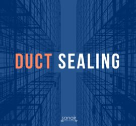 Duct Sealing For Your Business Made Easy with Aeroseal! | SANAIR IAQ