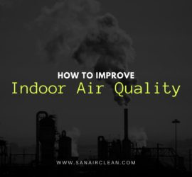 How to Improve Indoor Air Quality? | SANAIR IAQ