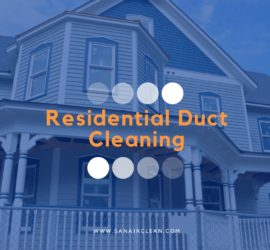 Residential Duct Cleaning Services - 5 Facts You Should Know! | SANAIR IAQ