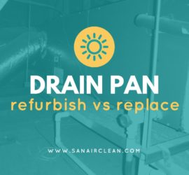 HVAC Drain Pan Replacement vs Repair - Which is Best? | SANAIR IAQ