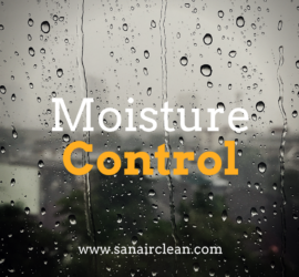 Protecting Your Indoor Environment by Controlling Moisture! | SANAIR IAQ