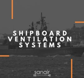 Shipboard Ventilation Systems Cleaning | SANAIR IAQ