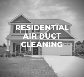 How Often Should You Have Your Residential Air Ducts Cleaned? | SANAIR IAQ