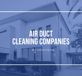 Air Duct Cleaning Companies, Are They Worth It? | SANAIR IAQ