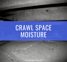 Crawl Space Moisture Control and Why It's Important! SANAIR IAQ